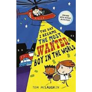 The Day I Became the Most Wanted Boy in World - Walker Books 9781406375800