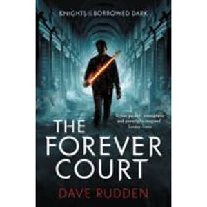The Forever Court (Knights of the Borrowed Dark Book 2) - Penguin Books 9780141356617