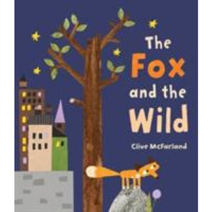 The Fox and the Wild - Templar Publishing 9781783703876