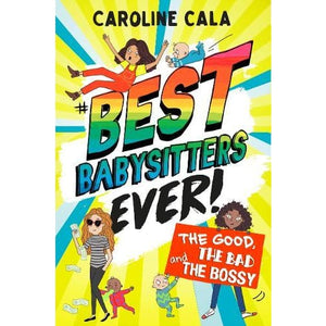 The Good the Bad and Bossy (Best Babysitters Ever) - Egmont 9781405288156