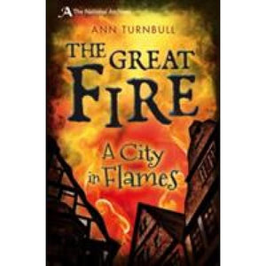 The Great Fire: A City in Flames - Bloomsbury Publishing 9781408186862