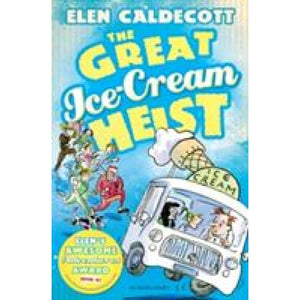 The Great Ice-Cream Heist - Bloomsbury Publishing 9781408820506