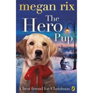The Hero Pup - Penguin Books 9780141351926