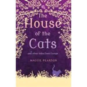 The House of the Cats: and Other Tales from Europe - Bloomsbury Publishing 9781408180617