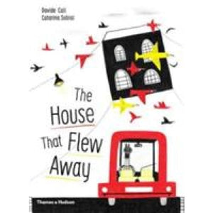 The House that Flew Away - Thames & Hudson 9780500650943