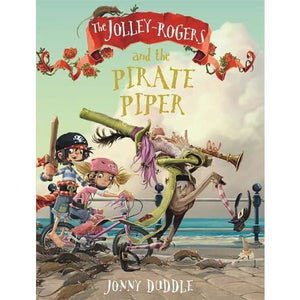 The Jolley-Rogers and the Pirate Piper - Templar Publishing 9781787415133