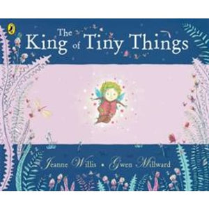 The King of Tiny Things - Penguin Books 9780141502380