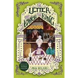 The Letter the Witch and Ring - House With a Clock in Its Walls 3 - Templar Publishing 9781848127944