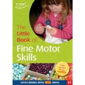 The Little Book of Fine Motor Skills: Books with Big Ideas (61) - Bloomsbury Publishing 9781408194126
