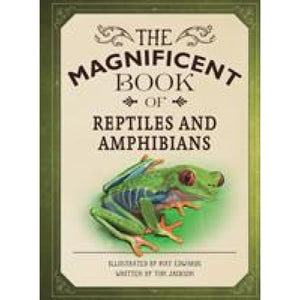 The Magnificent Book of Reptiles and Amphibians - Templar Publishing 9781787412682