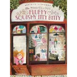 The Marvellous Fluffy Squishy Itty Bitty - Thames & Hudson 9780500650493