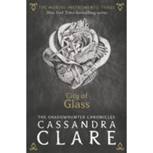 The Mortal Instruments 3: City of Glass - Walker Books 9781406362183