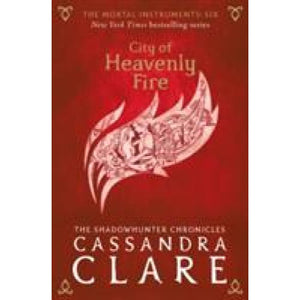 The Mortal Instruments 6: City of Heavenly Fire - Walker Books 9781406362213