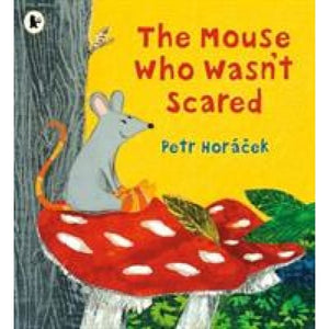 The Mouse Who Wasn't Scared - Walker Books 9781406386011