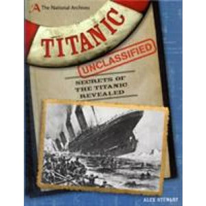 The National Archives: Titanic Unclassified - Bloomsbury Publishing 9781408160527
