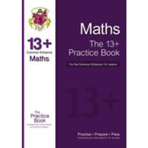 The New 13+ Maths Practice Book for the Common Entrance Exams with Answers & Online Papers - CGP Books 9781782941811
