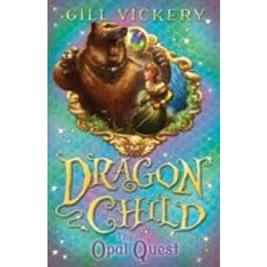 The Opal Quest: DragonChild book 2 - Bloomsbury Publishing 9781408176252