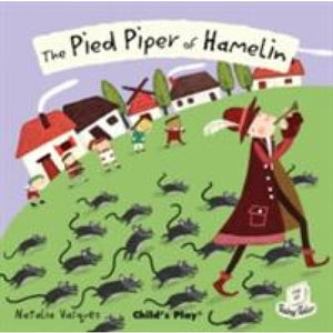 The Pied Piper of Hamelin - Child's Play International 9781846434808