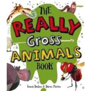 The Really Gross Animals Book - Templar Publishing 9781783704255