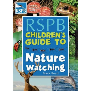 The RSPB Childrens Guide To Nature Watching - Bloomsbury Publishing
