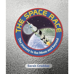 The Space Race: Journey to the Moon and Beyond - Dorling Kindersley 9780241343777
