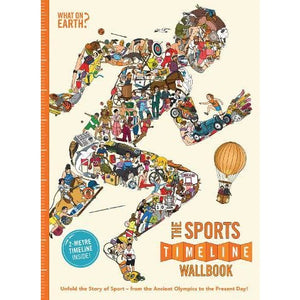 The Sports Timeline Wallbook: Unfold the Story of Sport - from Ancient Olympics to Present Day! - What on Earth Publishing 9780995482005