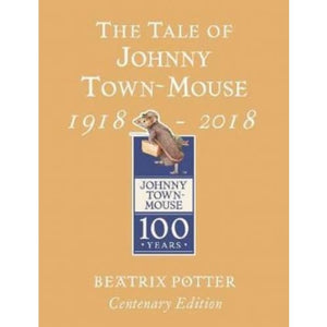The Tale of Johnny Town Mouse Gold Centenary Edition - Penguin Books 9780241330425