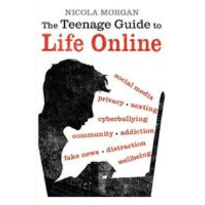 The Teenage Guide to Life Online - Walker Books 9781406377903