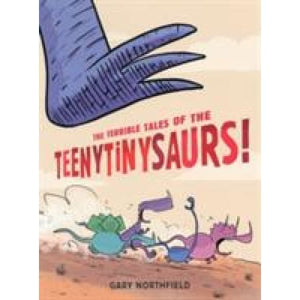 The Terrible Tales of the Teenytinysaurs! - Walker Books 9781406333268