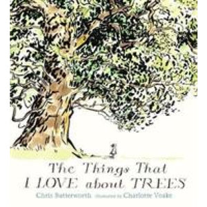 The Things That I LOVE about TREES - Walker Books 9781406349405