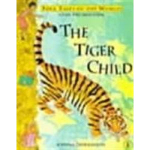 The Tiger Child: A Folk Tale from India - Penguin Books 9780140382389