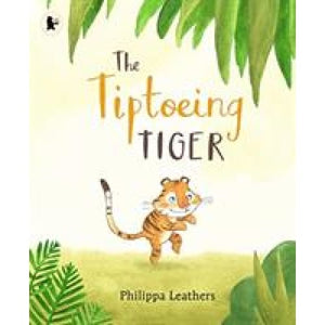 The Tiptoeing Tiger - Walker Books 9781406382839