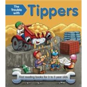 The Trouble with Tippers: First Reading Books for 3 to 5 Year Olds - Anness Publishing 9781843227830