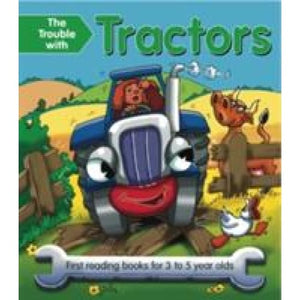 The Trouble with Tractors: First Reading Book for 3 to 5 Year Olds - Anness Publishing 9781843227847