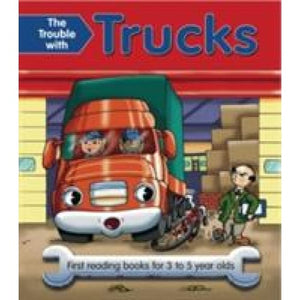 The Trouble with Trucks: First Reading Book for 3 to 5 Year Olds - Anness Publishing 9781843227861