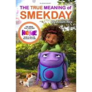 The True Meaning of Smekday - Film Tie-in to HOME the Major Animation - Bloomsbury Publishing 9781408859131