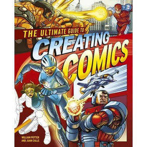 The Ultimate Guide to Creating Comics - Arcturus Publishing 9781784283100