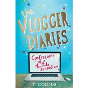 The Vlogger Diaries: Confessions of an Internet Sensation - Michael O'Mara Books 9781782436171
