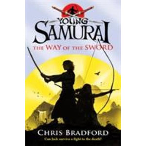 The Way of the Sword (Young Samurai Book 2) - Penguin Books 9780141324319