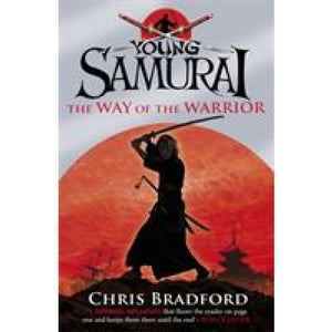 The Way of the Warrior (Young Samurai Book 1) - Penguin Books 9780141324302