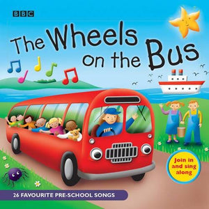 The Wheels On Bus: Favourite Nursery Rhymes - BBC Audio 9781846071225