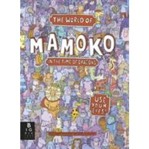 The World of Mamoko: In the Time Dragons - Templar Publishing 9781848773004