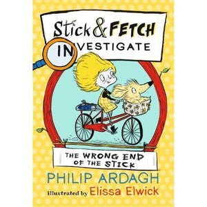 The Wrong End of the Stick: Stick and Fetch Investigate - Walker Books 9781406376500