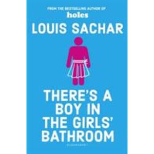 There's a Boy in the Girls' Bathroom - Bloomsbury Publishing 9781408869109