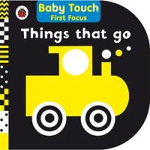 Things That Go: Baby Touch First Focus - Penguin Books 9780241243268