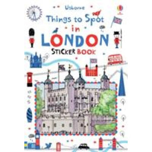 Things to Spot in London Sticker Book - Usborne Books 9781409586050