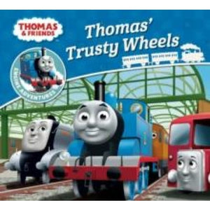 Thomas & Friends: Thomas' Trusty Wheels - Egmont 9781405285872