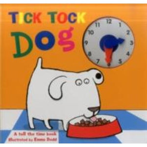 Tick Tock Dog: A Tell the Time Book with a Special Movable Clock! - Anness Publishing 9781861477187