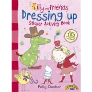 Tilly and Friends: Dressing Up Sticker Activity Book - Walker Books 9781406349894