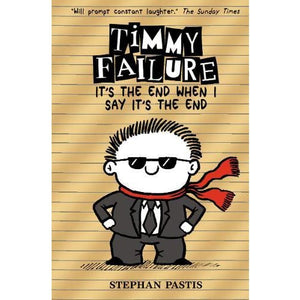 Timmy Failure: Its the End When I Say - Walker Books